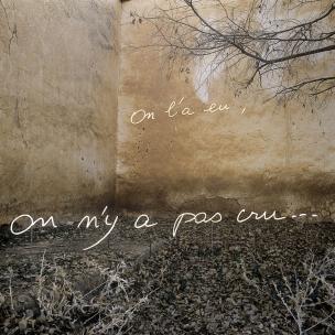 """""""Les Ecritures"""" (Writings), 1991/1992We got it, we didn't believe in it.""""Les Ecritures"""", 1991/1992On l'a eu, on n'y a pas cru.Bernard Faucon / Agence VU"""